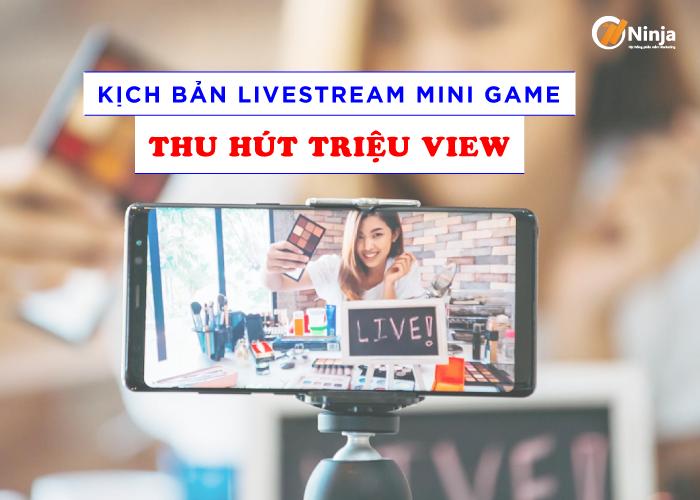 Kịch bản livestream mini game